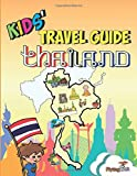 Kids  Travel Guide - Thailand: The fun way to discover Thailand-especially for kids (Kids  Travel Guide Series) (Kids  Travel Guide sereis)