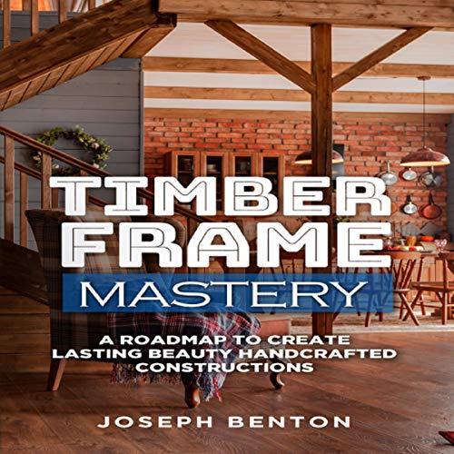 Timber Frame Mastery cover art