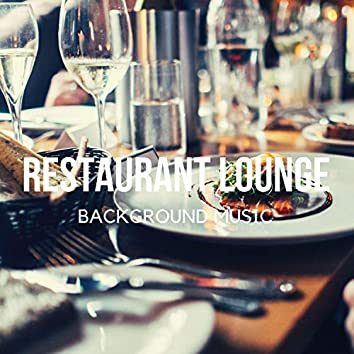 Restaurant Lounge Background Music, Vol. 15 (Finest Lounge, Smooth Jazz & Chill Music for Cafe & Bar, Hotel and Restaurant)