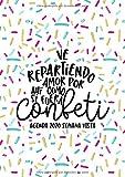 Ve repartiendo amor por ahí como si fuera confeti: Agenda 2020 semana vista: Del 1 de enero de 2020 al 31 de diciembre de 2020: Diario, organizador y ... y mensual español: Papelillos rosas 164-9