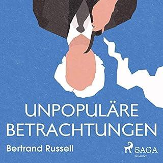 Unpopuläre Betrachtungen                   Autor:                                                                                                                                 Bertrand Russell                               Sprecher:                                                                                                                                 Norbert Hülm                      Spieldauer: 8 Std.     9 Bewertungen     Gesamt 4,1