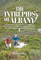 The Intrepids of Albany: Filling in Some Historical Gaps