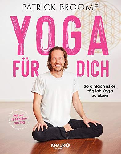 Yoga für dich: So einfach ist es, täglich Yoga zu üben