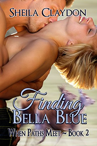 Book: Finding Bella Blue (When Paths Meet Book 2) by Sheila Claydon