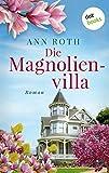 Die Magnolienvilla: Roman