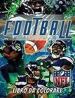 Football Libro da Colorare: Ore di divertimento per adulti e bambini con questo libro da colorare sul Football. 50 illustrazioni. Questo libro da ... tutti gli appassionati di Football