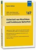 Sicherheit von Maschinen und Funktionale Sicherheit: DIN EN ISO 13849-1:2015 mit den Erläuterungen zur DIN EN 62061 (VDE0113-50):2015 verstehen - ... (VDE-Schriftenreihe - Normen verständlich Bd.167) - Patrick Gehlen