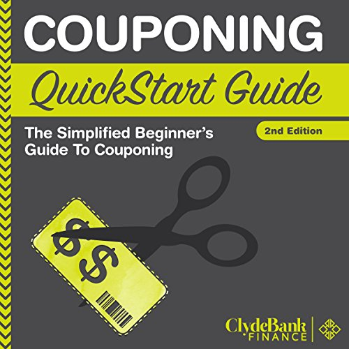Couponing: QuickStart Guide     The Simplified Beginner's Guide to Couponing              By:                                                                                                                                 ClydeBank Finance                               Narrated by:                                                                                                                                 Peter Bierma                      Length: 2 hrs and 54 mins     Not rated yet     Overall 0.0
