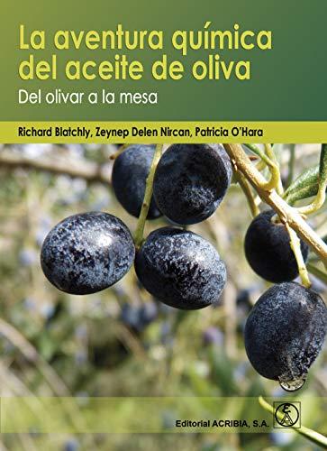 La aventura química del aceite de oliva : Del olivar a la...