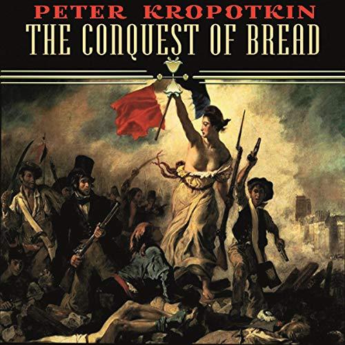 Peter Kropotkin: The Conquest of Bread Titelbild