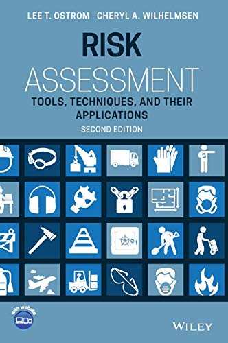 Compare Textbook Prices for Risk Assessment: Tools, Techniques, and Their Applications 2 Edition ISBN 9781119483465 by Ostrom, Lee T.,Wilhelmsen, Cheryl A.