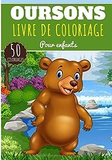 Livre de Coloriage Oursons: Pour Enfants Filles & Garçons | Livre Préscolaire 50..