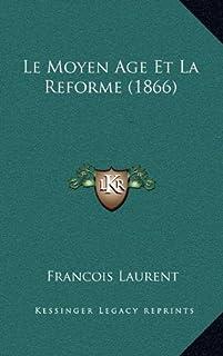 Le Moyen Age Et La Reforme (1866)