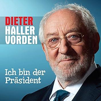 Ich bin der Präsident