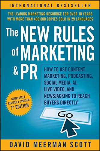 The New Rules of Marketing and PR: How to Use Content Marketing, Podcasting, Social Media, AI, Live Video, and Newsjacking to Reach Buyers Directly (English Edition)