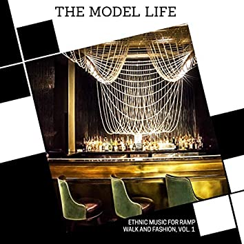 The Model Life - Ethnic Music For Ramp Walk And Fashion, Vol. 1