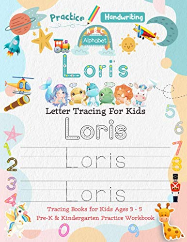 Loris Letter Tracing for Kids: Personalized Name Primary Tracing Book for Kids Ages 3-5 in Preschool (Pre-K) and Kindergarten Learning How to Write ... to Practice Handwriting, Alphabets & Numbers.