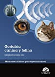 Manual de geriatría canina y felina. Colección de manuales clínicos por especial (Manuales...