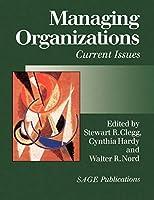 Managing Organizations: Current Issues (Handbook of Organization Studies , Vol 2)