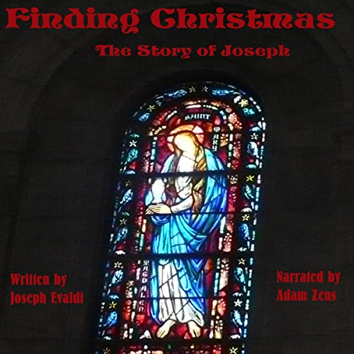 Finding Christmas: The Story of Joseph audiobook cover art