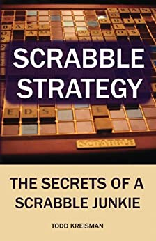 Scrabble Strategy: The Secrets of a Scrabble Junkie by [Todd Kreisman, Richard Loxley]