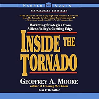 Inside the Tornado                   By:                                                                                                                                 Geoffrey A. Moore                               Narrated by:                                                                                                                                 Geoffrey A. Moore                      Length: 3 hrs and 4 mins     109 ratings     Overall 4.3