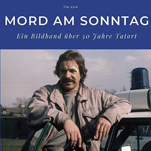 Mord am Sonntag: Ein Bildband über 50 Jahre Tatort: Ein Bildband über 50 Jahre Tatort. Sonderausgabe, verfügbar nur bei Amazon
