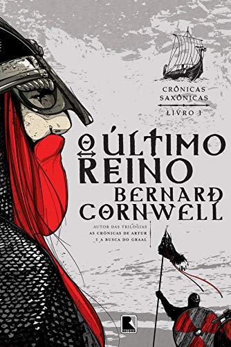 O último reino - Crônicas saxônicas - vol. 1