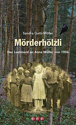 Mörderhölzli: Der Lustmord an Anna Müller von 1906