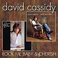 Rock Me Baby / Cherish by DAVID CASSIDY (2012-07-24)