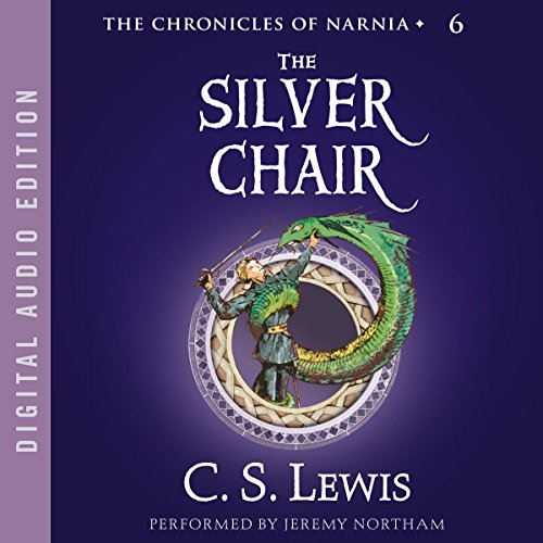 The Silver Chair     The Chronicles of Narnia              Written by:                                                                                                                                 C.S. Lewis                               Narrated by:                                                                                                                                 Jeremy Northam                      Length: 5 hrs and 25 mins     27 ratings     Overall 4.9