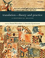 Translation - Theory and Practice : A Historical Reader: A Historical Reader
