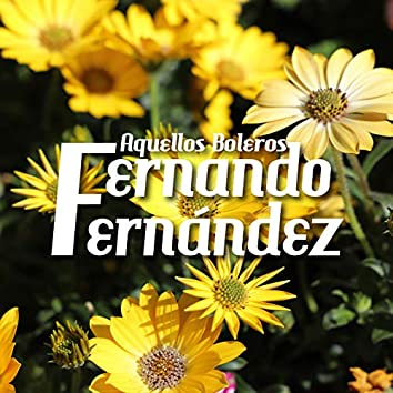 Aquellos Boleros Fernando Fernández