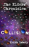 The Elders' Chronicles: Collision (English Edition)
