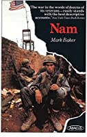 Nam: The Vietnam War in the Words of the Men and Women Who Fought There by Mark Baker(1982-01-01)