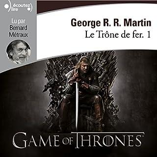 Le Trône de fer     Le Trône de fer 1              Auteur(s):                                                                                                                                 George R. R. Martin                               Narrateur(s):                                                                                                                                 Bernard Métraux                      Durée: 17 h et 4 min     38 évaluations     Au global 4,8