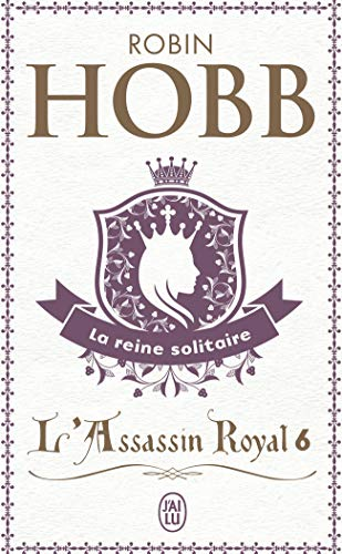 L'Assassin royal, tome 6 : La Reine solitaire