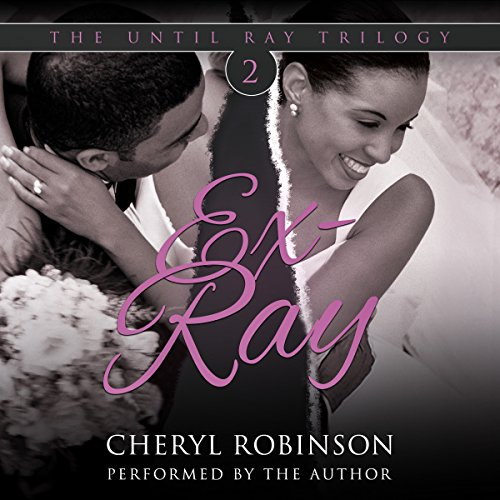 Ex-Ray: Book Two of the Until Ray Trilogy audiobook cover art