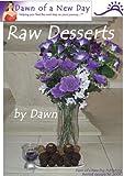 Dawn of a New Day Raw Desserts (English Edition)