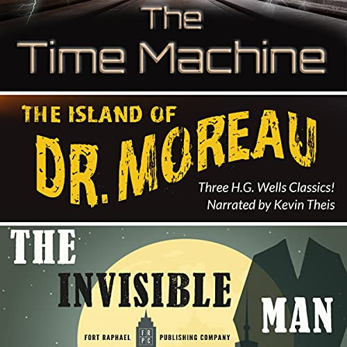 The Time Machine, The Island of Dr. Moreau, The Invisible Man - Unabridged cover art