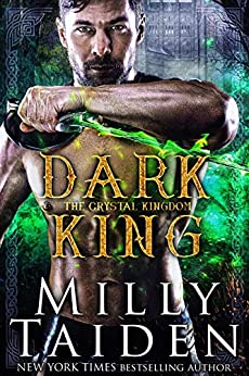 Dark King (The Crystal Kingdom Book 3) by [Milly Taiden]