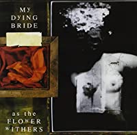 As The Flower Withers by My Dying Bride (2004-08-09)