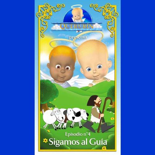 Querubín: Episodio 4 - Sigamos al Guía [Cherubin: Episode 4 - Follow the Guide] audiobook cover art