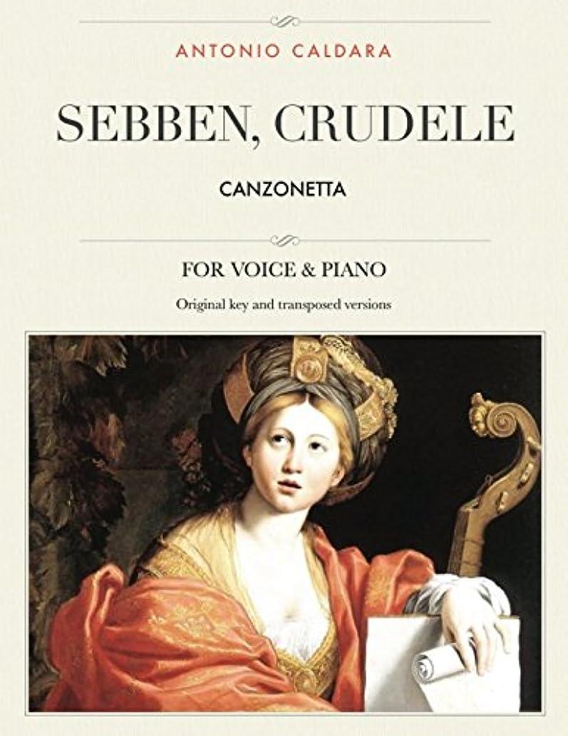 染色忘れる暗いSebben, crudele: Canzonetta, For Medium, High and Low Voices (The Singer's Resource)