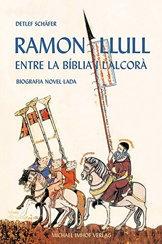 RAMON LLULL: entre la bíblia i l'alcorà