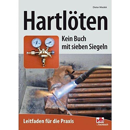 Hartlöten: Kein Buch mit sieben Siegeln