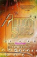 A Million Suns: An Across the Universe Novel by Beth Revis(2012-11-21)