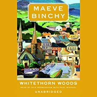 Whitethorn Woods                   By:                                                                                                                                 Maeve Binchy                               Narrated by:                                                                                                                                 various                      Length: 12 hrs and 49 mins     241 ratings     Overall 4.0