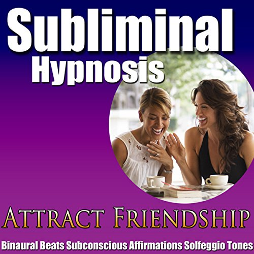 Attract Friendship Subliminal Hypnosis cover art