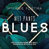 Wet Pants Blues